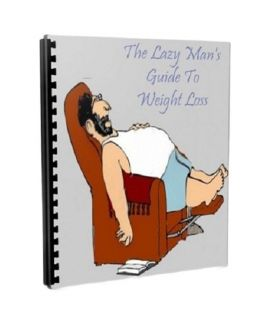 Lazy Man's Guide To Weight Loss